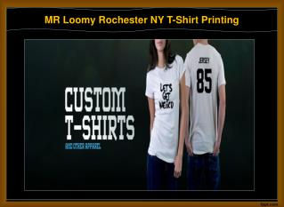 MR Loomy Rochester NY T-Shirt Printing