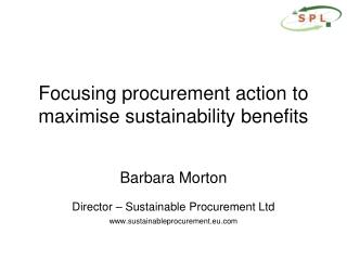 Focusing procurement action to maximise sustainability benefits