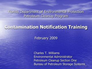 Florida Department of Environmental Protection  Petroleum Cleanup Program   Contamination Notification Training  Februar