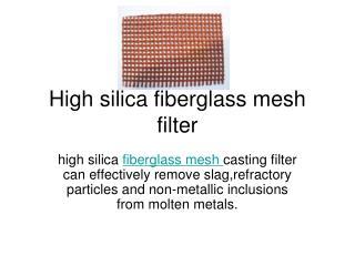 High silica fiberglass mesh filter to remove impurities from molten metal liquid