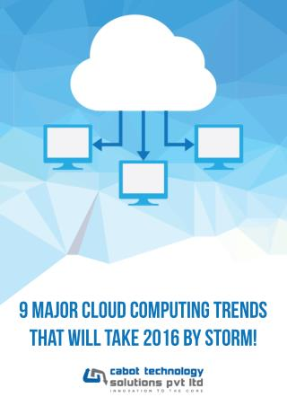 9 Major Cloud Computing Trends that will take 2016 by storm!