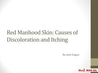 Red Manhood Skin: Causes of Discoloration and Itching