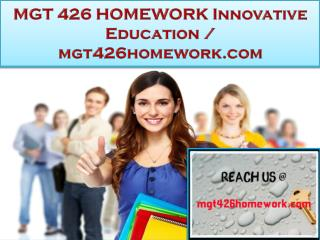 MGT 426 HOMEWORK Innovative Education / mgt426homework.com