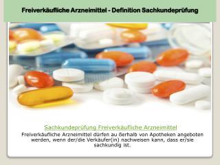 Freiverk�ufliche Arzneimittel - Definition Sachkundepr�fung