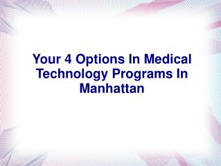 Your 4 Options In Medical Technology Programs In Manhattan