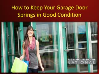 How to Keep Your Garage Door Springs in Good Condition