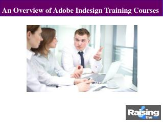 An Overview of Adobe Indesign Training Courses