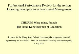 Professional Performance Review for the Action Learning Principals in School-based Management