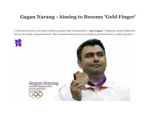 Gagan Narang - Aiming to Become 'Gold Finger'