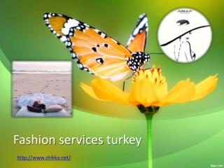 Fashion services turkey