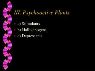 III. Psychoactive Plants