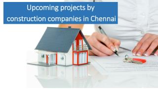 Upcoming projects by construction companies in Chennai
