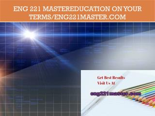 ENG 221 masterEducation on Your Terms/eng221master.com