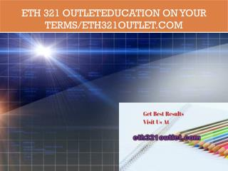 ETH 321 outletEducation on Your Terms/eth321outlet.com
