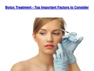 Botox Treatment - Top Important Factors to Consider