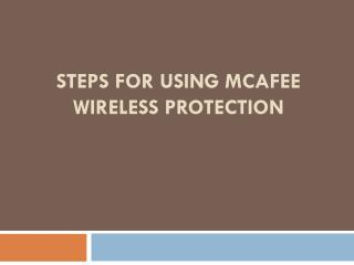 Steps For Using McAfee Wireless Protection