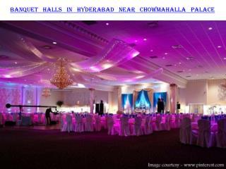 Banquet halls in Hyderabad near Chowmahalla Palace
