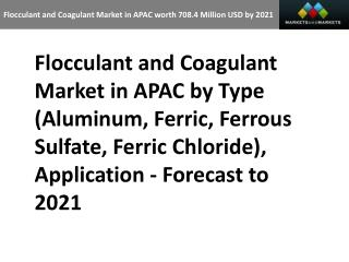 Flocculant and Coagulant Market in APAC worth 708.4 Million USD by 2021