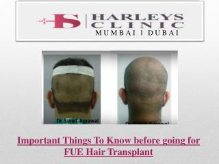 Important Things To Know before going for FUE Hair Transplant