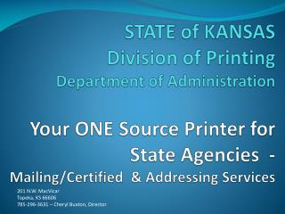 STATE of KANSAS Division of Printing Department of Administration   Your ONE Source Printer for State Agencies  -   Mail