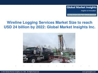Wireline Logging Services Market Size to reach USD 24 billion by 2022