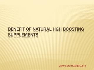 Benefit of Natural HGH boosting supplements