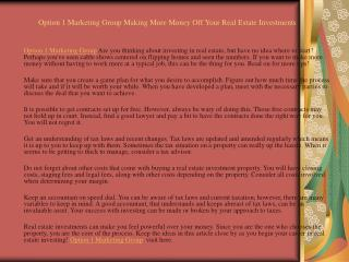 Option 1 Marketing Group Making More Money Off Your Real Estate Investments