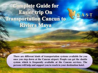 Complete Guide for Easier trip On Transportation Cancun to Riviera Maya