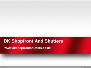 Dk Shopfront And Shutters