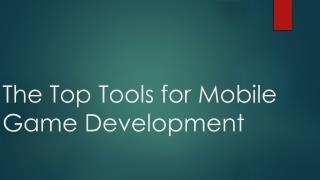 The Top Tools for Mobile Game Development