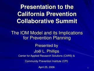 Presentation to the  California Prevention Collaborative Summit