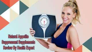 Natural Appetite Suppressant Supplements Review By Health Expert