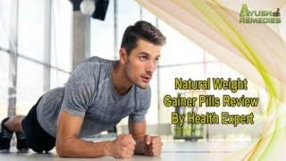 Natural Weight Gainer Pills Review By Health Expert