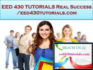 EED 430 TUTORIALS Real Success /eed430tutorials.com