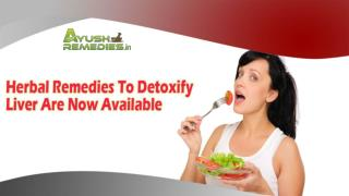 Herbal Remedies To Detoxify Liver Are Now Available At HolisticAyurveda.in