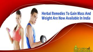 Herbal Remedies To Gain Mass And Weight Are Now Available In India