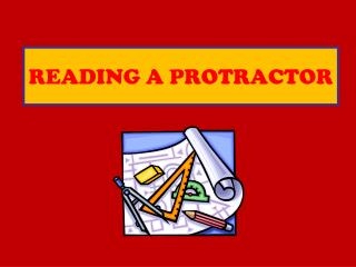 READING A PROTRACTOR