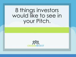 8 things investors would like to see in your Pitch.