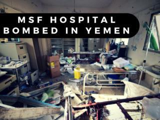 MSF hospital bombed in Yemen
