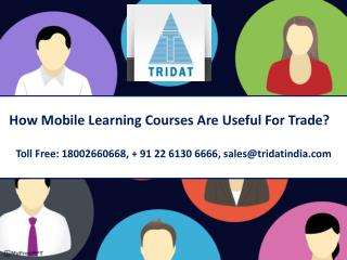 How Mobile Learning Courses Are Useful For Trade?