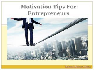Sundeep Dhawan Ghana- Entrepreneurship Motivation