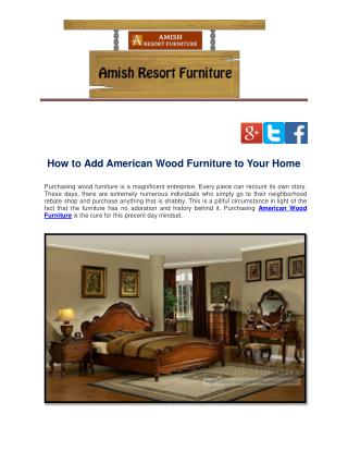 How to Add American Wood Furniture to Your Home