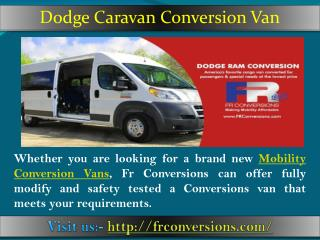 Rent wheelchair accessible van | Visit us frconversions.com