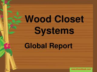 Global Wood Closet Systems Report