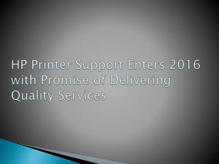 HP Printer Support Enters 2016 with Promise of Delivering Quality Services