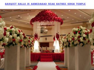 Banquet halls in Ahmedabad near Hathee Singh temple