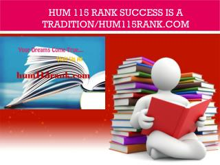 HUM 115 RANK Success Is a Tradition/hum115rank.com