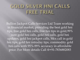 100% Best Commodity Gold Silver Jackpot Calls