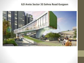ILD Arete Property In Gurgaon Sohna Road