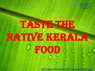 Check out thhe tasty dishes in Kerala!